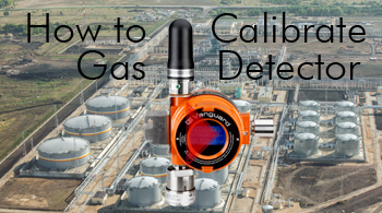 How to Calibrate your Vanguard Gas Detector